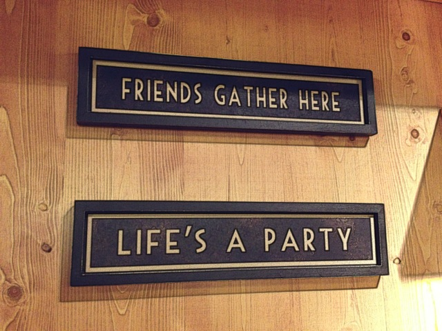life's a party, friends gather here